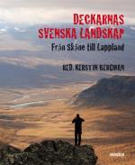 Deckarnas Svenska Landskap - Från Skåne Till Lappland