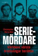 Seriemördare - Världens Värsta Brottslingar Berättar