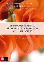 Mindfulnessbaserad Självhjälp - En Övningsbok Vid Depression, Oro Och Ångest