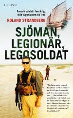 Sjöman, Legionär, Legosoldat - Svensk Soldat I Fem Krig, Från Jugoslavien Till Irak