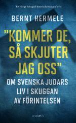 Kommer De, Så Skjuter Jag Oss - Om Svenska Judars Liv I Skuggan Av Förintelsen