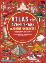 Atlas För Äventyrare - Världens Underverk.