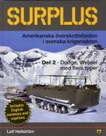 Surplus - Amerikanska Överskottsfordon I Svenska Krigsmakten. Del 2, Dodge, Weasel Med Flera Typer