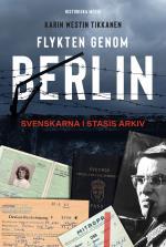Flykten Genom Berlin - Svenskarna I Stasis Arkiv