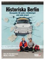 Historiska Berlin - Reseguide Till Andra Världskriget Och Kalla Kriget