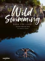 Wild Swimming - Bada För Livet