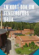 En Kort Bok Om Fengersfors Bruk