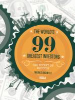 The World`s 99 Greatest Investors - The Secret Of Success