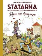 Statarna Och Deras (inte Fullt Så) Underbara Äventyr - Rovor Och Champagne