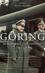Göring - Mellan Makt Och Vansinne