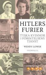 Hitlers Furier - Tyska Kvinnor I Förintelsens Tjänst
