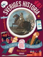 Sveriges Historia - Från Stenyxa Till Smartphone