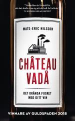 Chateau Vadå - Det Okända Fusket Med Ditt Vin