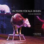 En Teater För Alla Sinnen - 30 År Med Orionteatern