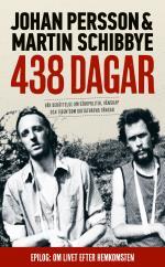 438 Dagar - Vår Berättelse Om Storpolitik, Vänskap Och Tiden Som Diktaturens Fångar