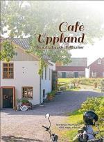 Café Uppland - Recept Och Guide Till 48 Caféer