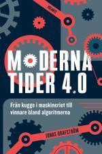 Moderna Tider 4.0 - Från Kugge I Maskineriet Till Vinnare Bland Algoritmerna