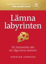 Lämna Labyrinten - Ett Fantastiskt Sätt Att Våga Bryta Mönster