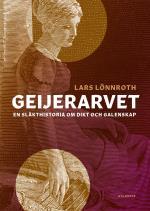Geijerarvet- En Släkthistoria Om Dikt Och Galenskap