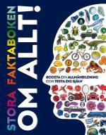 Stora Faktaboken Om Allt! Boosta Din Allmänbildning Och Testa Dig Själv