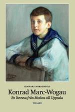 Konrad Marc-wogau - En Livsresa Från Moskva Till Uppsala