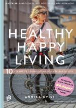Healthy Happy Living - 10 Veckor Till En Hållbar Och Hälsosam Livsstil