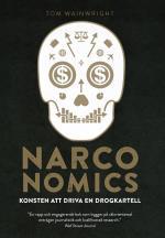 Narconomics - Konsten Att Driva En Drogkartell