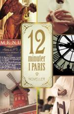 12 Minuter I Paris - Noveller