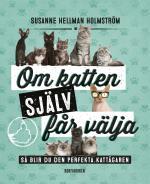 Om Katten Själv Får Välja - Så Blir Du Den Perfekta Kattägaren