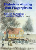 Historiens Vingslag Runt Färgargården