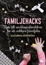 Familjehacks - Tips Till Småbarnsföräldrar För Ett Enklare Familjeliv