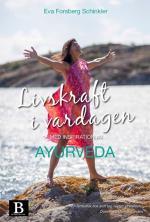 Livskraft I Vardagen - Med Inspiration Av Ayurveda