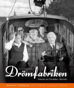 Den Svenska Drömfabriken - Historien Om Filmstaden I Råsunda