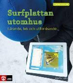 Förskoleserien Surfplattan Utomhus - Lärande, Lek Och Utforskande