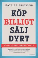 Köp Billigt - Sälj Dyrt - Hur Du Blir Miljonär På Aktier