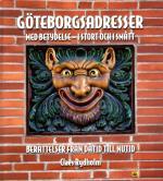 Göteborgsadresser Med Betydelse - I Stort Och I Smått. Berättelser Från Dåt