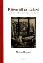 Rätten Till Privatlivet - Och Moralen Bakom Omoralen I Svensk Press