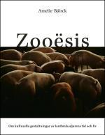 Zooësis - Om Kulturella Gestaltningar Av Lantbruksdjurens Tid Och Liv