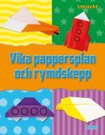 Vika Pappersplan Och Rymdskepp - 12 Roliga Projekt För Luften Och Rymden