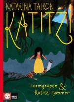Katitzi I Ormgropen ; Katitzi Rymmer