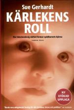 Kärlekens Roll - Hur Känslomässig Närhet Formar Spädbarnets Hjärna
