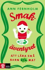 Smakäventyret - Att Lära Små Barn Äta Mat