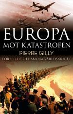 Europa Mot Katastrofen - Förspelet Till Andra Världskriget