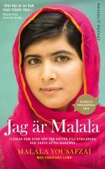 Jag Är Malala - Flickan Som Stod Upp För Rätten Till Utbildning Och Sköts Av Talibanerna