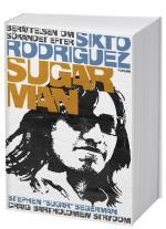 Sugar Man - Berättelsen Om Sökandet Efter Sixto Rodriguez