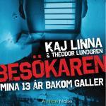 Besökaren - Mina 13 År Bakom Galler