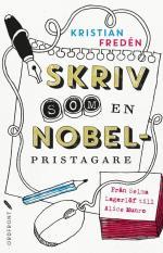 Skriv Som En Nobelpristagare - Från Selma Lagerlöf Till Alice Munro