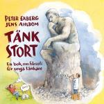Tänk Stort - En Bok Om Filosofi För Unga Tänkare