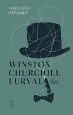 I Ord Och Gärning - Winston Churchill I Urval