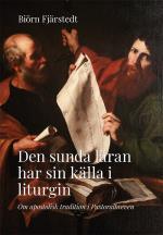 Den Sunda Läran Har Sin Källa I Liturgin - Om Apostolisk Tradition I Pastoralbreven